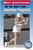 On the Court with ... Jennifer Capriati (Matt Christopher Sports Biographies) (English Edition)