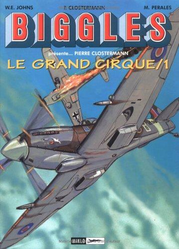 Biggles présente, tome 1 : Le Grand Cirque 1