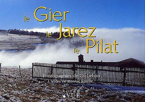 Le Gier, le Jarez, le Pilat par Gil Lebois, Jeanluc Epallle