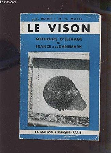Le vison méthode d'élevage en France et au danemark par Mamy R. et Motte M.-H.