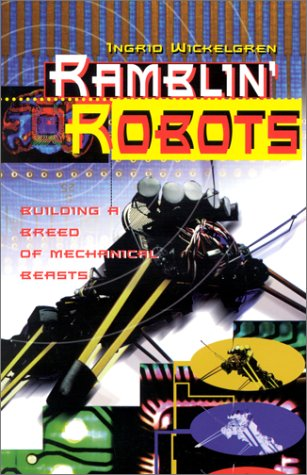 Ramblin\' Robots: Building a Breed of Mechanical Beasts (Venture Books--Science)