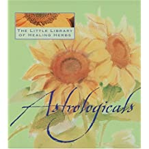 The Little Library Of Healing Herbs: Astrologicals