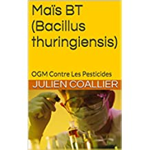 Maïs BT (Bacillus thuringiensis): OGM Contre Les Pesticides (French Edition)