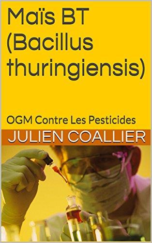 Maïs BT (Bacillus thuringiensis): OGM Contre Les Pesticides