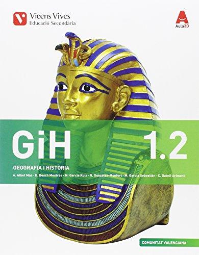 GIH 1 (1.1-1.2)+ VALENCIA SEPARATA (AULA 3D): GiH 1. Geografia I Història. Ctat. Valenciana. Llibre 1. 2 I Separata. Aula 3D: 000003 - 9788468235684 por Abel Albet Mas