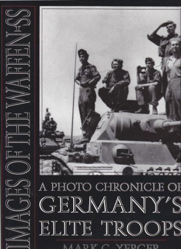 Images of the Waffen-SS: A Photo Chronicle of Germanyas Elite Troops: A Photo Chronicle of Germany's Elite Troop (Schiffer Military History)
