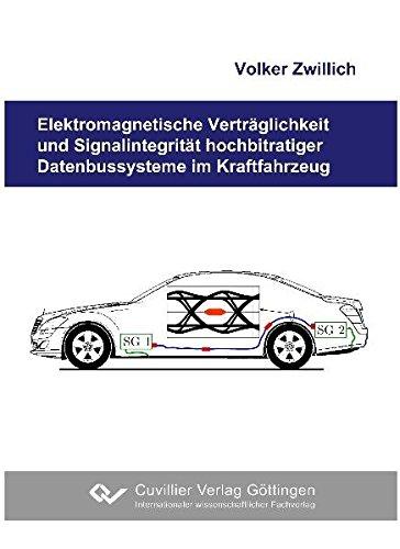 Elektromagnetische Verträglichkeit und Signalintegrität hochbitratiger Datenbussysteme im Kraftfahrzeug