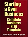 Best Business Proposals - Starting a Gym Business: Complete Business Plan Template Review