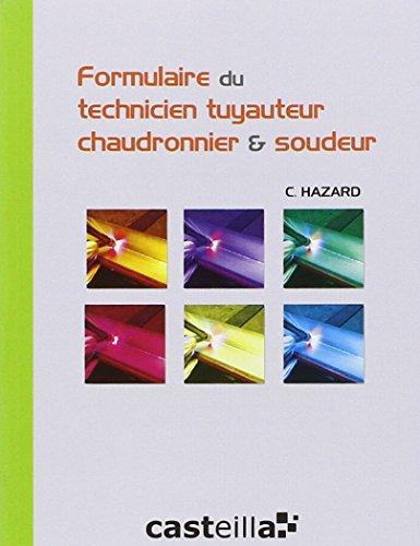 Formulaire du technicien tuyauteur, chaudronnier & soudeur par Claude Hazard
