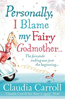 Personally, I Blame my Fairy Godmother by [Carroll, Claudia]