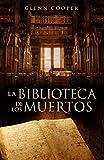 LA BIBLIOTECA DE LOS MUERTOS by Glenn Cooper (2010-10-01)