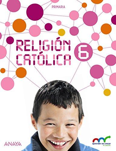 Religión católica 6 (aprender es crecer en conexión)