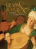 Le vin et la musique: Accords et désaccords (XVIᵉ-XIXᵉ siècle)