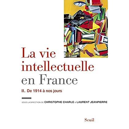 La Vie intellectuelle en France - Tome 2. De 1914 à nos jours (Sciences humaines (H.C.))