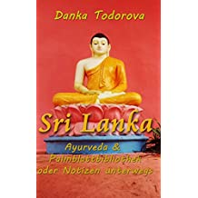 Sri Lanka, Ayurveda, Palmblattbibliothek oder Notizen unterwegs ( Reihe Notizen unterwegs 1)