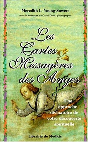 LES CARTES MESSAGERES DES ANGES. Une approche divinatoire de votre découverte spirituelle, 2ème édition