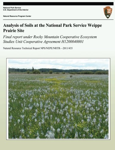 Analysis of Soils at the National Park Service Weippe Prairie Site: Final report under Rocky Mountain Cooperative Ecosystem Studies Unit Cooperative Agreement H1200040001