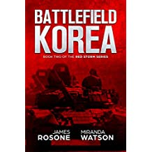 Battlefield Korea: Book Two of the Red Storm Series (English Edition)