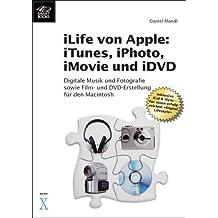 iLife von Apple: iTunes, iPhoto, iMovie und iDVD
