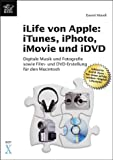 iLife von Apple: iTunes, iPhoto, iMovie und iDVD - Daniel Mandl