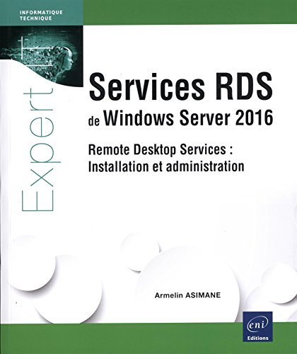 Services RDS de Windows Server 2016 - Remote Desktop Services : Installation et administration par Armelin ASIMANE