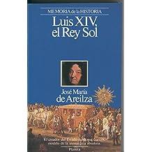 Luis XIV el Rey Sol