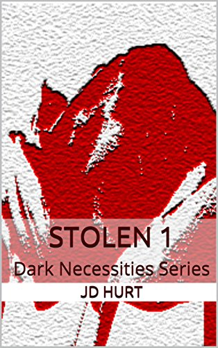 Stolen 1: Dark Necessities Series di [Hurt, JD]