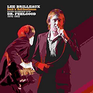 Lee Brilleaux - Rock 'N' Roll Gentleman (Eleven recordings with Dr. Feelgood 1975-1993)
