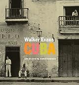 Walker Evans: Cuba by Andrei Codrescu (2011-05-17)