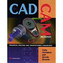 CADCAM: Principles, Practice and Manufacturing Management