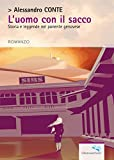 Scarica Libro L Uomo con il sacco Stora e leggende nel ponente genovese il libro si libera (PDF,EPUB,MOBI) Online Italiano Gratis