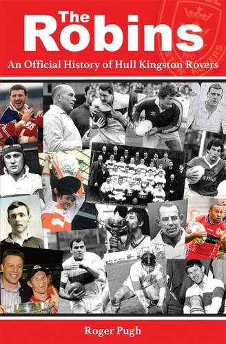 The Robins: An Official History of Hull Kingston Rovers
