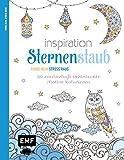 Inspiration Sternenstaub: 50 Ausmalmotive für mehr Entspannung und Achtsamkeit (Farbe rein – Stress raus)