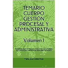 TEMARIO CUERPO GESTIÓN PROCESAL Y ADMINISTRATIVA  Volumen I: Actualizado según el Programa oficial Orden Jus 2171/2015, de 14 de octubre y correción de errores BOE 30/10/2015 (Spanish Edition)