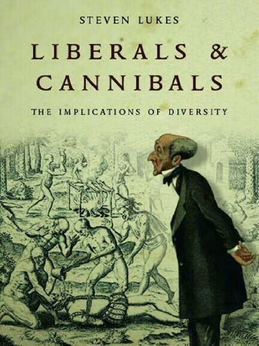 Liberals and Cannibals: The Implications of Diversity by Steven Lukes (2003-07-02)