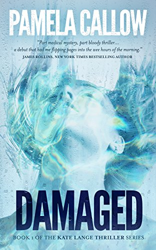 DAMAGED: A Kate Lange Thriller (The Kate Lange Thriller Series Book 1) by [Callow, Pamela]