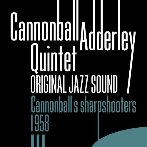 Original Jazz Sound:Cannonball's Sharpshooters - 1958