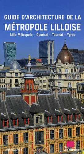 Guide d'architecture de la métropole lilloise par Thierry Baert