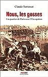 Nous, les gosses : Un quartier de Paris sous l'Occupation par Sarrassat