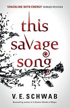 This Savage Song (English Edition) eBook: V.E. Schwab: Amazon.fr: Amazon Media EU S.à r.l.