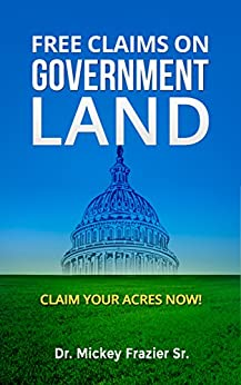 free claims on government land claim your acres now