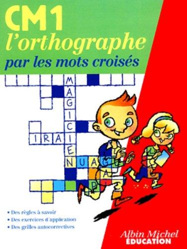 L'Orthographe par les mots croisés CM1