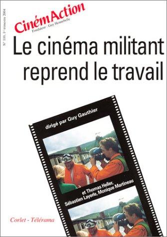 CinémAction, numéro 110 : Le cinéma militant reprend le travail