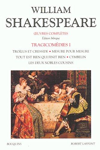 Oeuvre complète, tome I : Tragicomédies par William SHAKESPEARE
