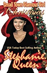 Small Town Glamour Girl Christmas by Stephanie Queen (2013-12-13)