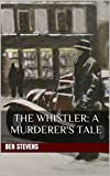 The Whistler: A Murderer's Tale: The Classic #1 Bestseller
