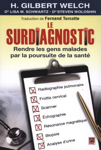 Le surdiagnostic : Rendre les gens malades par la poursuite de la sant