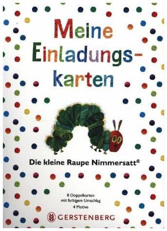 Die kleine Raupe Nimmersatt - Meine Einladungskarten: 8 Doppelkarten mit Umschlag, 4 Motive, mit Text