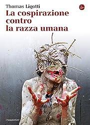 La cospirazione contro la razza umana (La cultura) (Italian Edition)