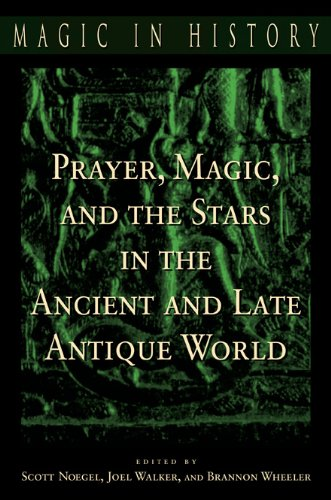 Prayer, Magic, and the Stars in the Ancient and Late Antique World (Magic in History) (Magin in History Series)